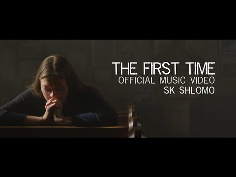 SK Shlomo - The First Time (OFFICIAL VIDEO)