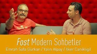 Emrah Safa Yalın Alpay ve İlker Canikligil Fost Modern Sohbetler Bölüm 1