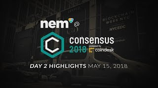 NEM at Consensus 2018 Day 2 Highlights, May 15, 2018