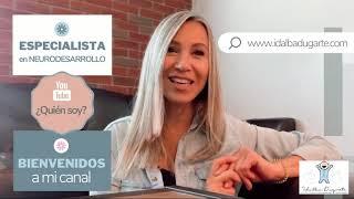 ¿Quién soy? Soy Idalba Dugarte, mi presentación como Terapeuta y Especialista en Neurodesarrollo