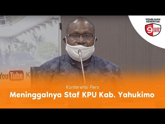(Konferensi Pers) Terkait Meninggalnya Staf KPU Kab Yahukimo