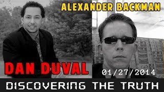 Discovering the Truth with Daniel Duval - Interview with Alexander Backman 01/27/2014