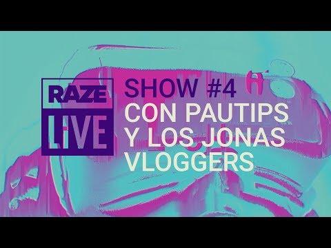 RAZE Live (Show #4) con Pautips y Los JonasVloggers