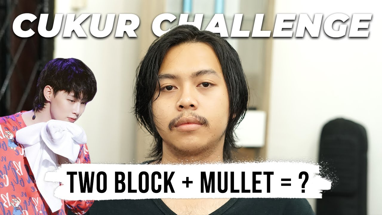 Model Rambut Two Block Digabung Dengan Mullet Gimana Jadinya Cukurchallenge Youtube