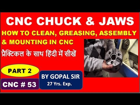 CNC PROGRAMTRAINING- JAWS & CHUCK - HOW TO CLEAN, GREASING, ASSEMBLY MOUNTINGIN HINDIPART 2 | C53
