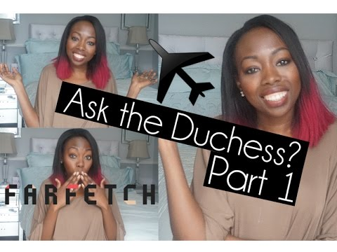 Q&A: Ask the Duchess - Farfetch, Travelling First Class, Dating   Duchess of Fashion