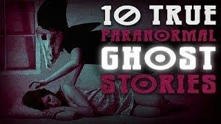 10 Frightening True Paranormal Ghost Horror Stories from Reddit (Vol. 4)
