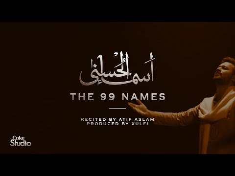 Coke Studio Special  Asma-ul-husna  The 99 Names  Atif Aslam