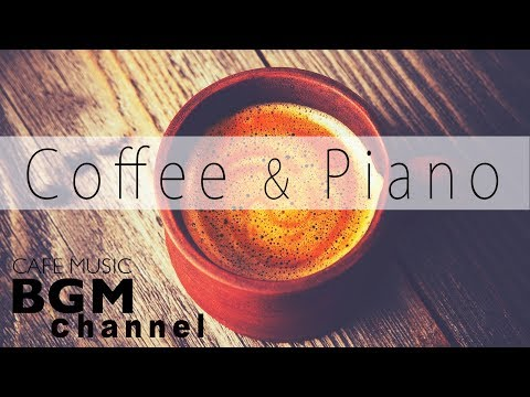 Cover Lagu Relaxing Jazz Piano - Coffee & Piano Mix - Chill Out Piano Music For Work + Study HITSLAGU