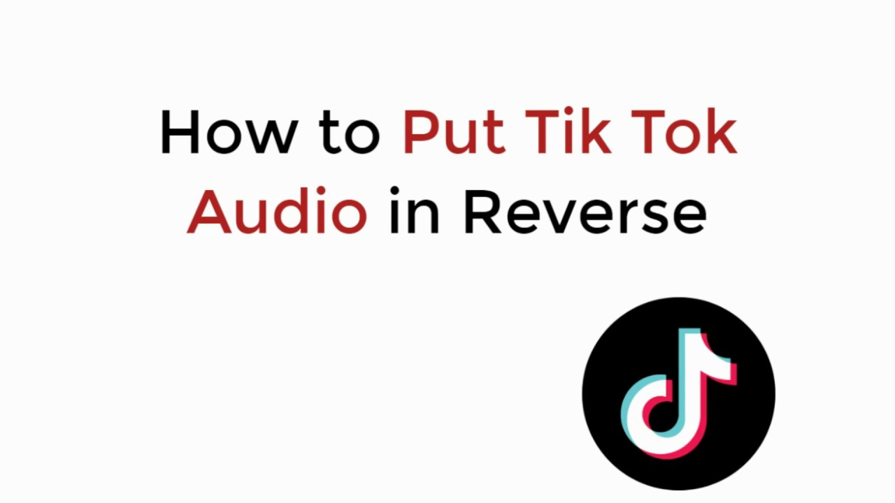 How To Put Tik Tok Audio In Reverse Updated Android Iphone Youtube
