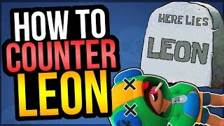 How To COUNTER LEON! Best Tips & Brawlers vs Leon! (Brawl Stars)
