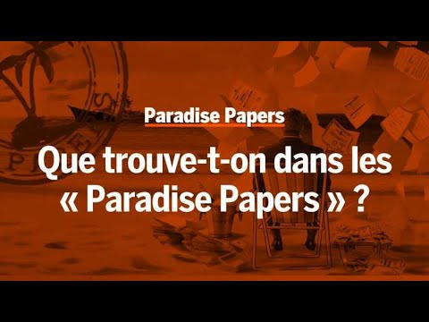 "Que trouve-t-on dans les ""Paradise Papers"" ?"