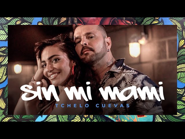 Tchelo Cuevas - Sin Mi Mami