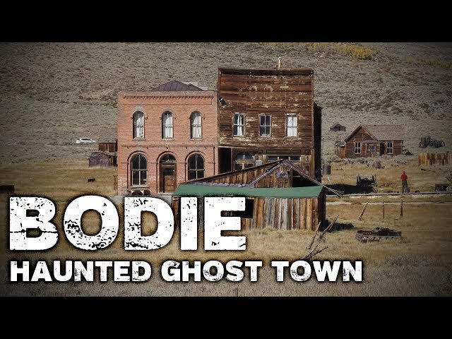 Bodie, California: The Curse and Ghost Stories of a Real Ghost Town