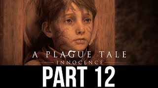 A PLAGUE TALE INNOCENCE Gameplay Walkthrough Part 12 - HUGO (Full Game)