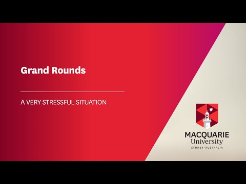 Grand Round - A Very Stressful Situation