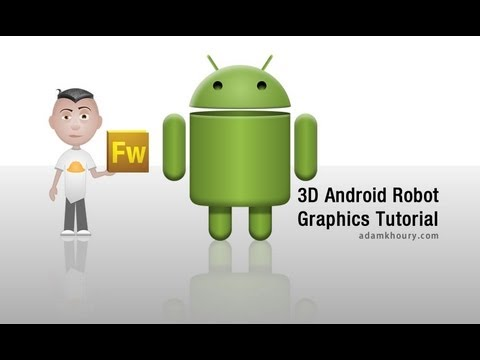 3D Android Robot Graphic Design Tutorial Adobe Fireworks