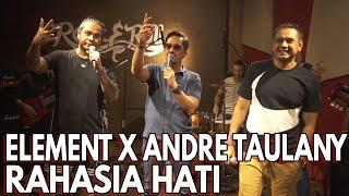 RAHASIA HATI | ELEMENT X ANDRE TAULANY LIVE SESSION
