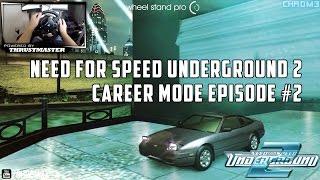 Need For Speed Underground 2 - Career Mode Episode #2 w/Thrustmaster Wheel Cam