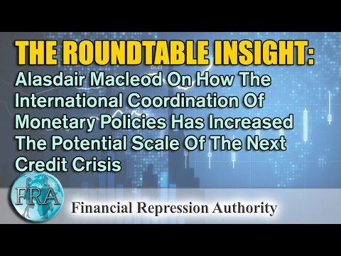 Alasdair Macleod: How International Monetary Policies Increase The Scale Of The Next Credit Crisis