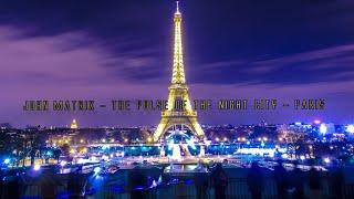 John Matrix   The Pulse of the Night City   Paris