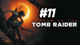 SHADOW OF THE TOMB RAIDER PART 11