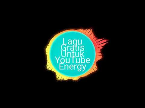 Lagu Gratis Untuk YouTube - Energy #Free Music