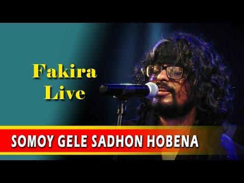 SOMOY GELE SADHON HOBENA | Fakira Live | Ft. Timir Biswas