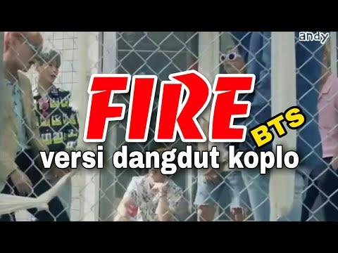 Fire - B.T.S Versi Dangdut Koplo