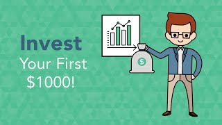 How to Invest: Invest Your First $1000