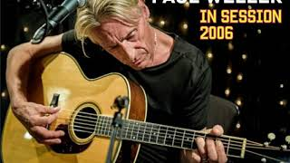Paul Weller - In Session at the BBC in 2006 - Radio Broadcast