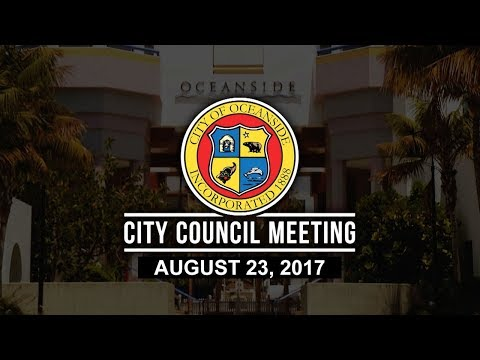Oceanside City Council Meeting - August 23, 2017