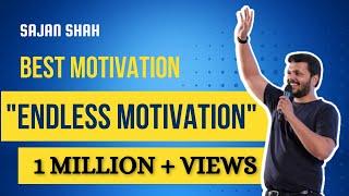 "Best ever motivational video in hindi - ""endless motivation"" full video - sajan shah"