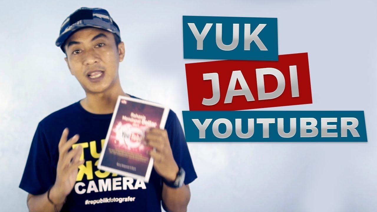 Tutorial Menjadi Youtuber Pemula Cara Mendapatkan Uang Dari Youtube Youtube