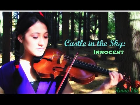 Castle in the Sky (天空之城):  Innocent - Violin - Annie Hu
