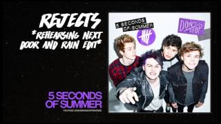 Rejects (Next Door & Rain Edit) by 5 Seconds of Summer