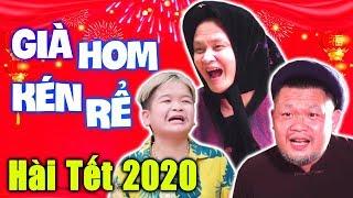 Hài Tết 2020 Mới Nhất | Già Hom Kén Rể | Phim Hài Hay Nhất 2020 - Xuân Nghĩa, Cu Thóc, Cường Cá