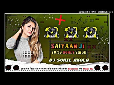 saiyaan-ji-{tik-tok-viral-💘song}-yo-yo-honey-singh}-{hard-bass-mix-dj-sohil-akola