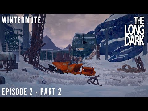 The Long Dark: Wintermute - Episode 2 - Part 2 - Carter Hydro Dam