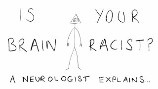 IS YOUR BRAIN RACIST?