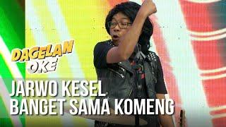 DAGELAN OK - Jarwo Kesel Banget Sama Komeng [23 Juni 2019]