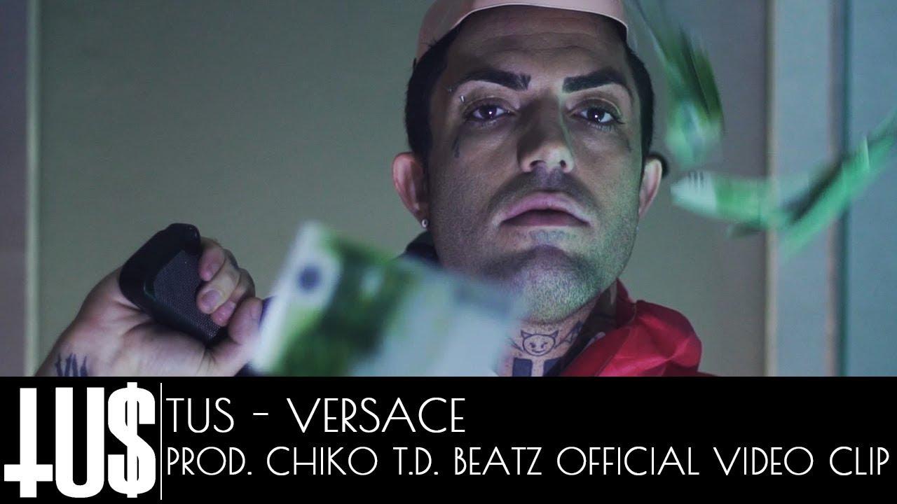 Tus - Versace Prod. Chiko.T.D. Beatz - Official Video Clip
