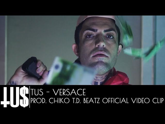 Tus - Versace Prod. Chiko.T.D. Beatz - Official Video Clip