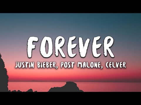 Justin Bieber, Post Malone - Forever (Lyrics) Feat. Clever