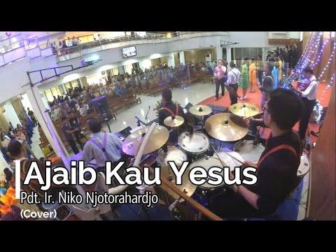Ajaib Kau Yesus - Pdt. Ir. Niko Njotorahardjo (COVER | Drum Cam)
