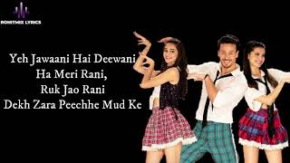 The Jawaani Song (LYRICS) - Student Of The Year 2 I Tiger Shroff, Tara & Ananya| Vishal & Shekhar