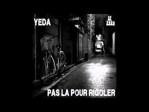 YEDA - Pas La Pour Rigoler - ( Prod Ben Maker)
