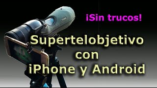 Superteleobjetivo con  iPhone y Android