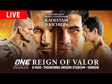 🔴 [Live in HD] ONE Championship: REIGN OF VALOR