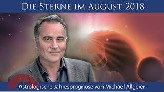 Astrologische Monatsprognose für den Monat August 2018 von Michael Allgeier